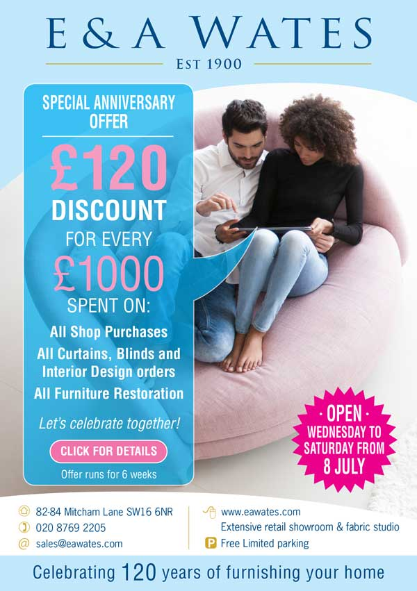 E & A Wates anniversary offer (£120 discount for every £1000 spent) from 8 July 2020 for 6 weeks.